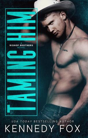Taming Him – KennedyFox