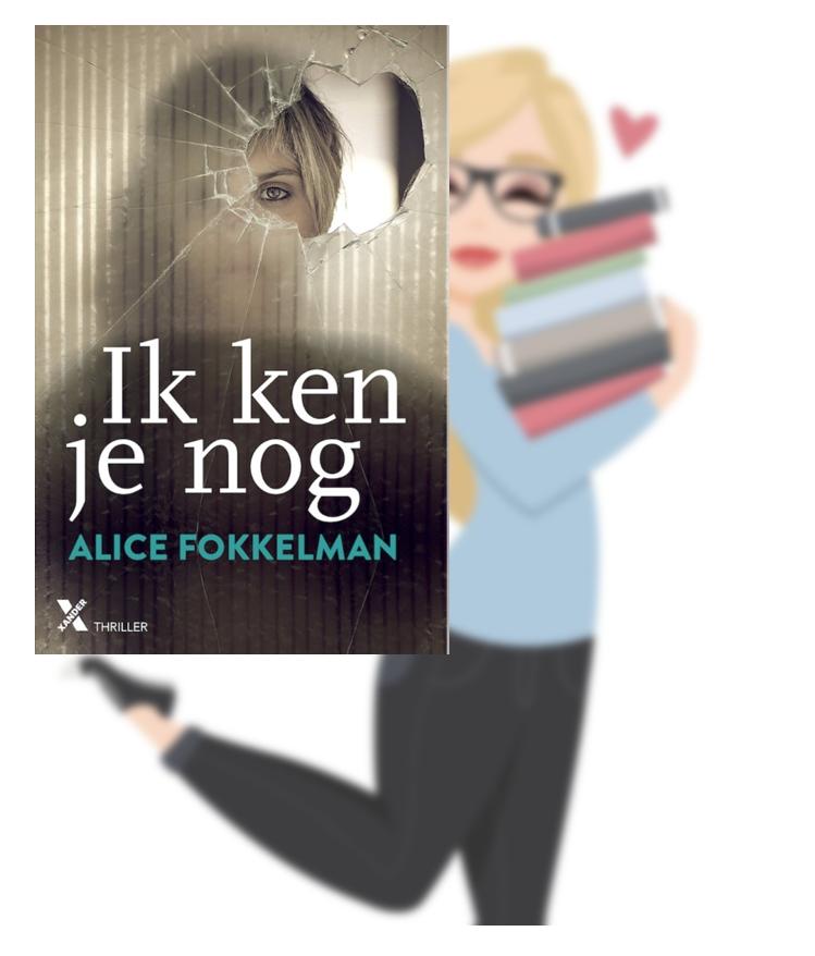 Ik ken je nog – Alice Fokkelman(Marloes)
