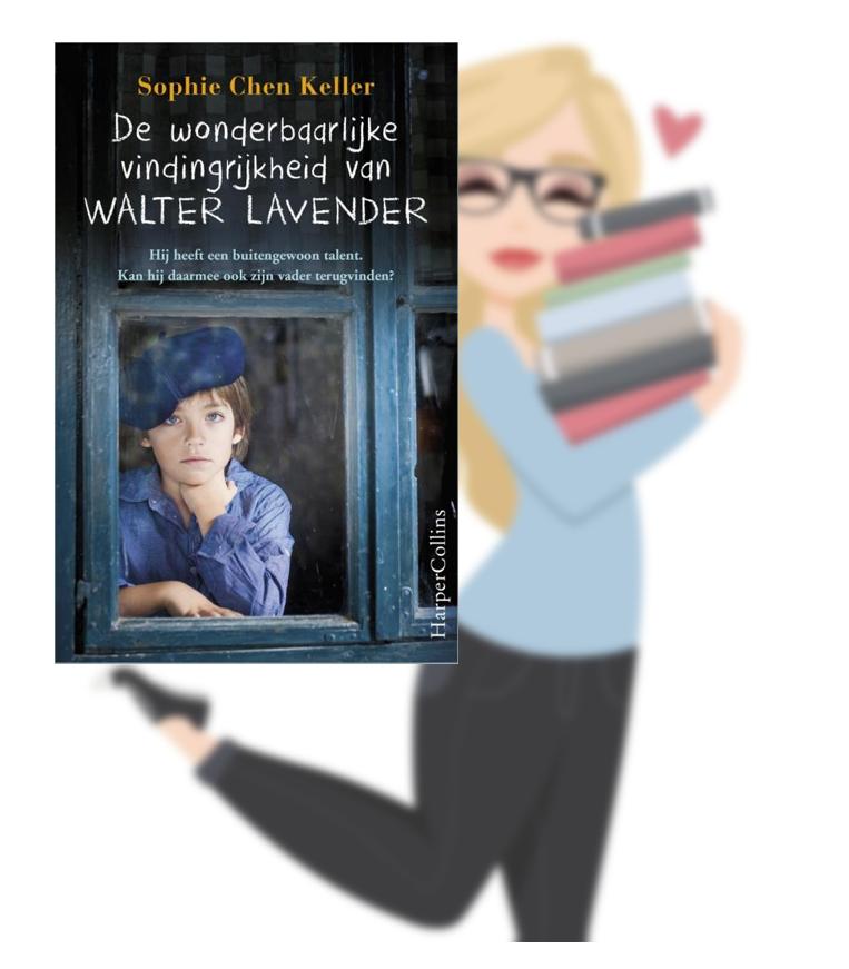 De wonderbaarlijke vindingrijkheid van Walter Lavender – Sophie Chen Keller(Marloes)