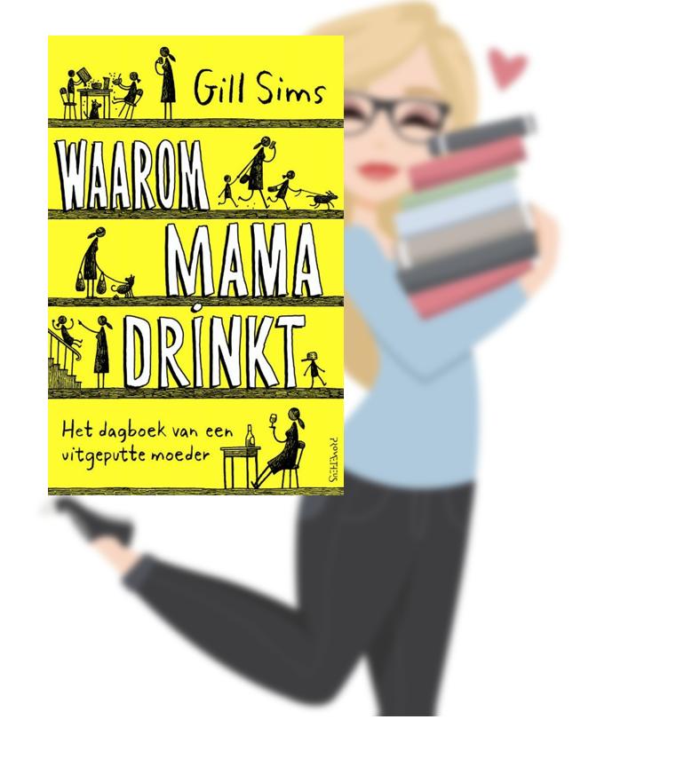 Waarom mama drinkt -Gill Sims(Marloes)
