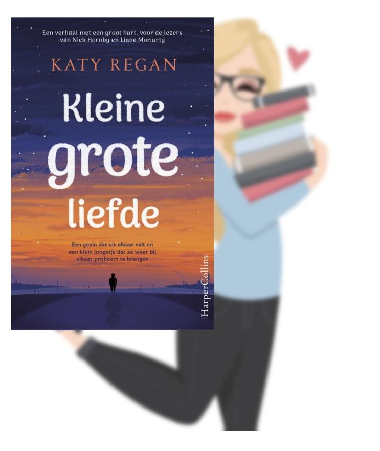 Kleine grote liefde – Katy Regan(Marloes)