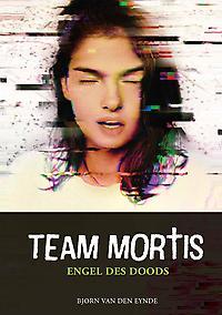 Team Mortis 8: Engel des doods – Bjorn Van denEynde