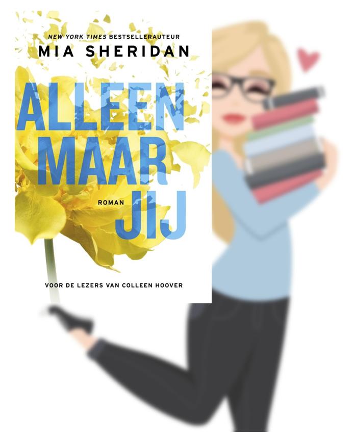 Alleen maar jij – Mia Sheridan (reviewteamZ&K)
