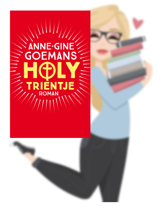 Holy Trientje – Anne-Gine Goemans (Marloes)